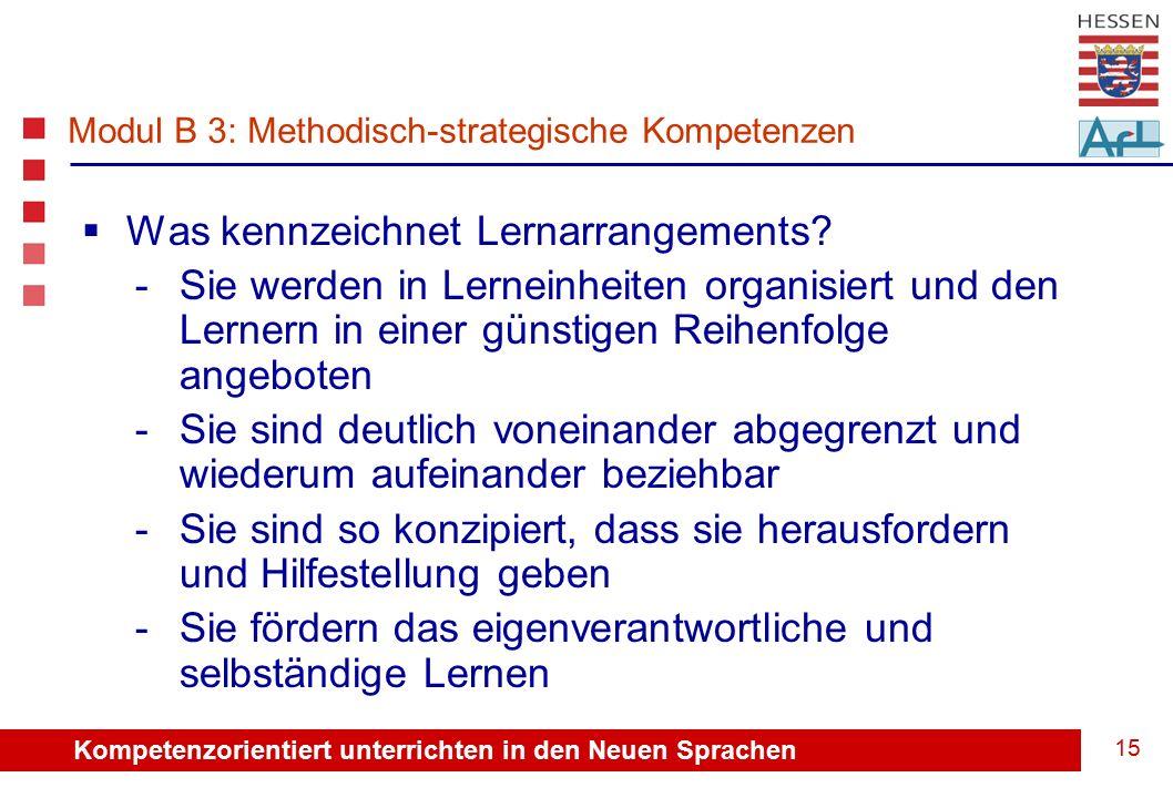 Kompetenzorientiert unterrichten in den Neuen Sprachen 15  Was kennzeichnet Lernarrangements.