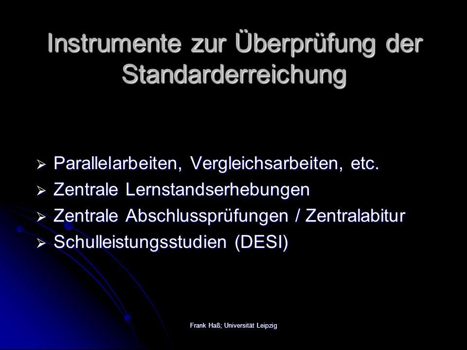 Frank Haß; Universität Leipzig Instrumente zur Überprüfung der Standarderreichung  Parallelarbeiten, Vergleichsarbeiten, etc.