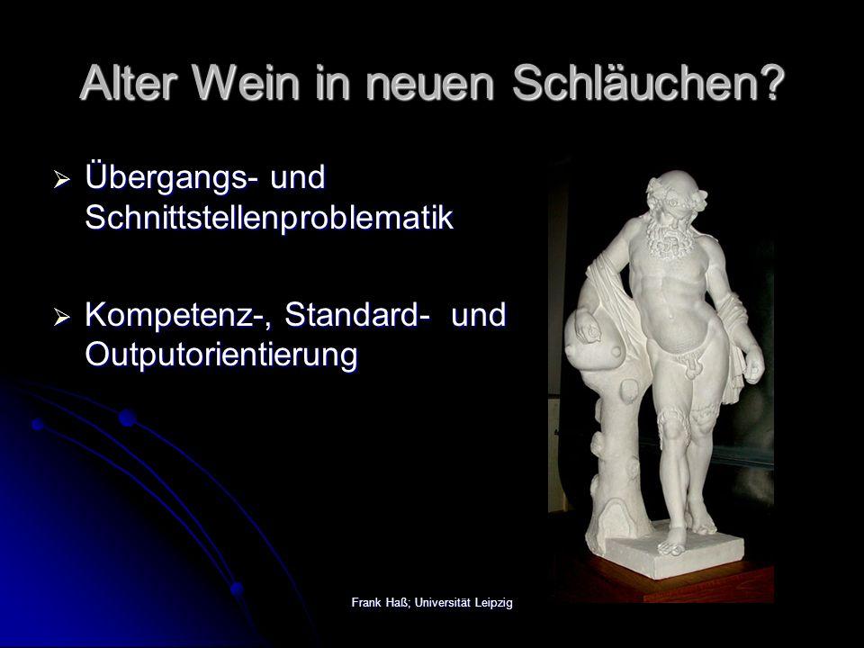 Frank Haß; Universität Leipzig Alter Wein in neuen Schläuchen.