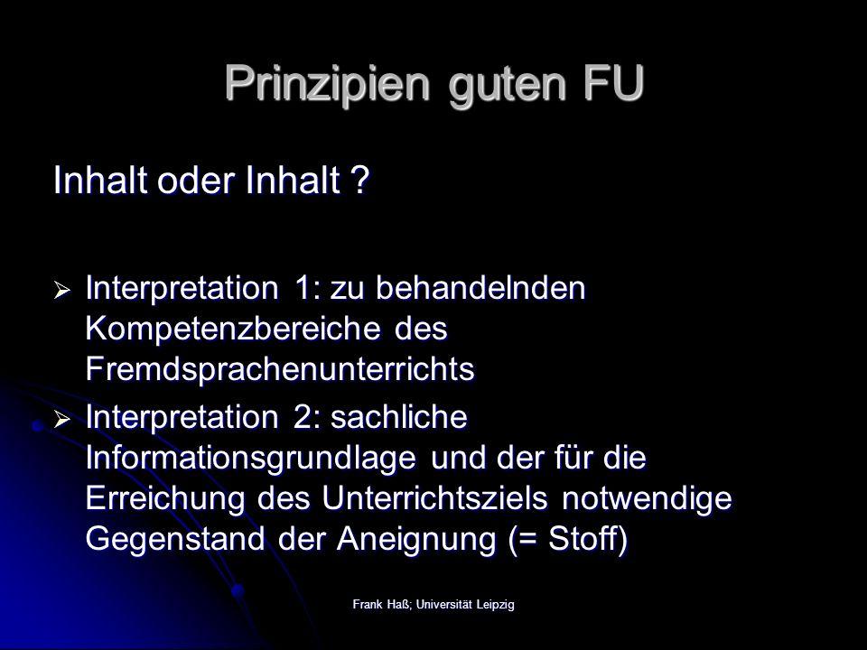 Frank Haß; Universität Leipzig Prinzipien guten FU Inhalt oder Inhalt .