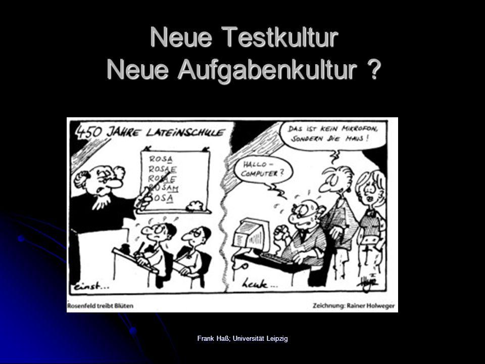 Frank Haß; Universität Leipzig Neue Testkultur Neue Aufgabenkultur