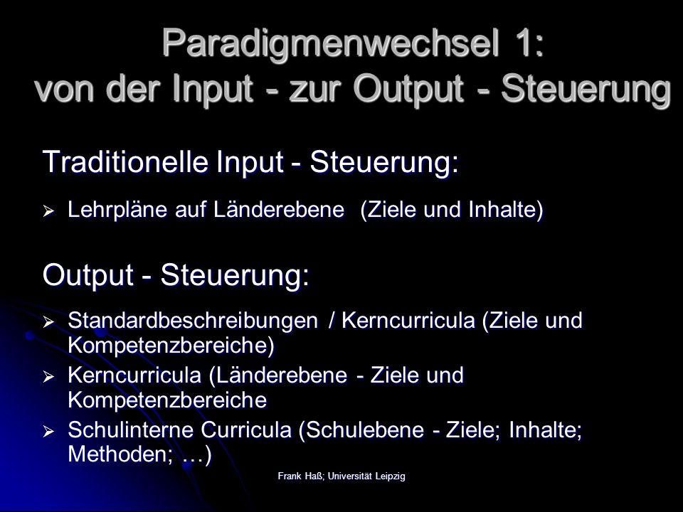 Frank Haß; Universität Leipzig Paradigmenwechsel 2: Didaktik statt Curriculum?