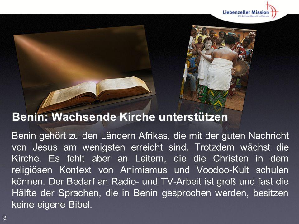 Benin: Wachsende Kirche unterstützen Benin gehört zu den Ländern Afrikas, die mit der guten Nachricht von Jesus am wenigsten erreicht sind.