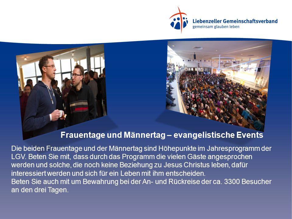 Frauentage und Männertag – evangelistische Events Die beiden Frauentage und der Männertag sind Höhepunkte im Jahresprogramm der LGV.