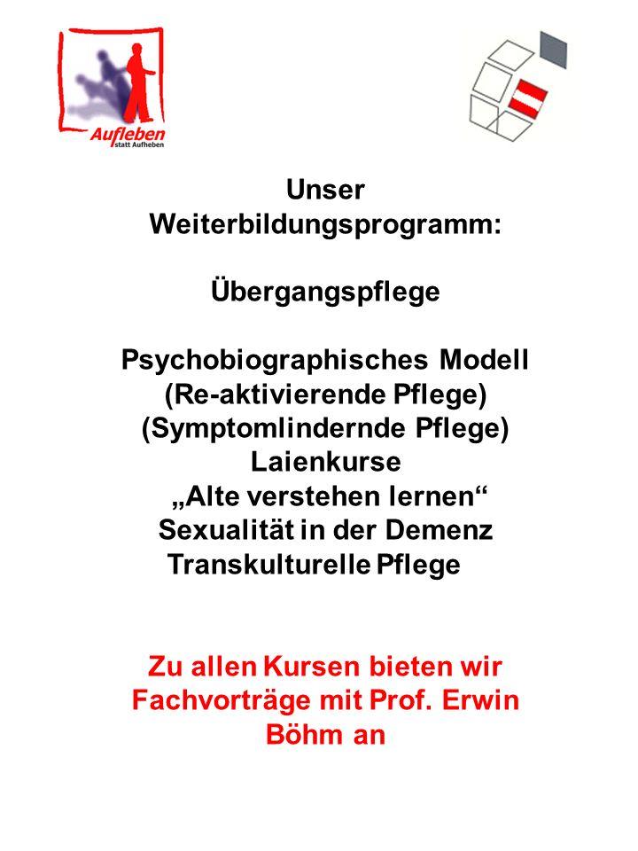"""Unser Weiterbildungsprogramm: Übergangspflege Psychobiographisches Modell (Re-aktivierende Pflege) (Symptomlindernde Pflege) Laienkurse """"Alte verstehe"""