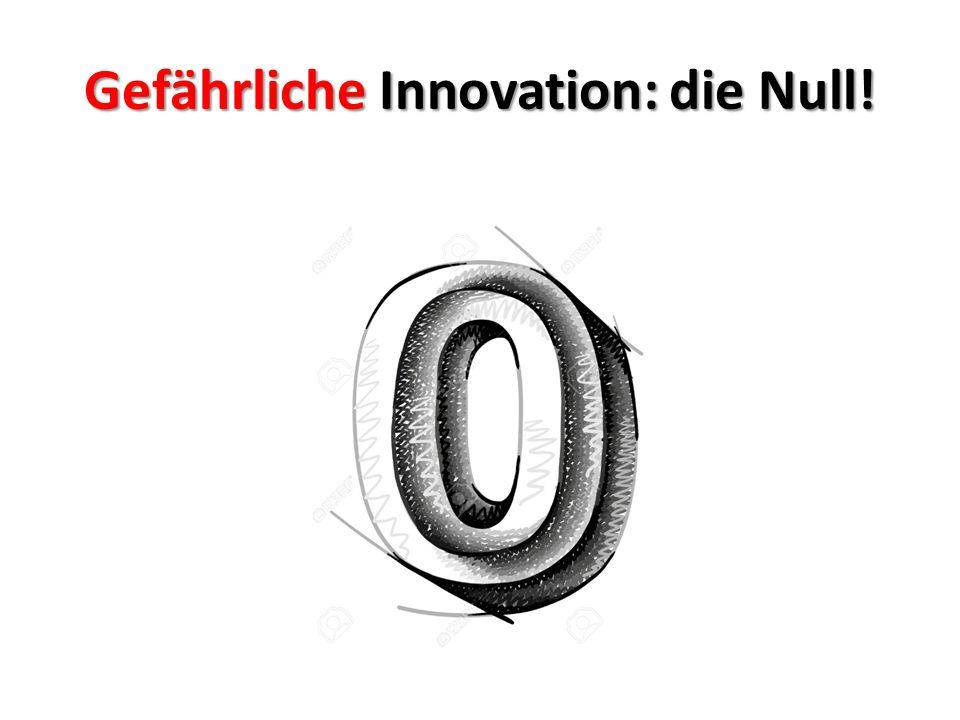 Gefährliche Innovation: die Null!