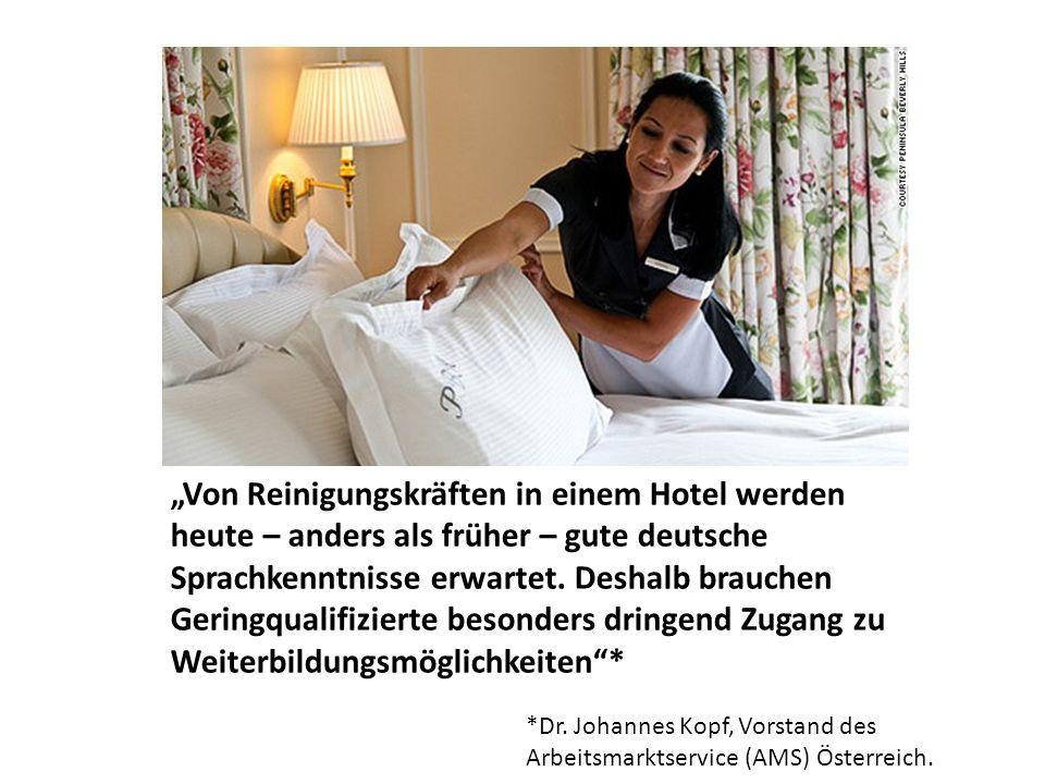 """""""Von Reinigungskräften in einem Hotel werden heute – anders als früher – gute deutsche Sprachkenntnisse erwartet."""