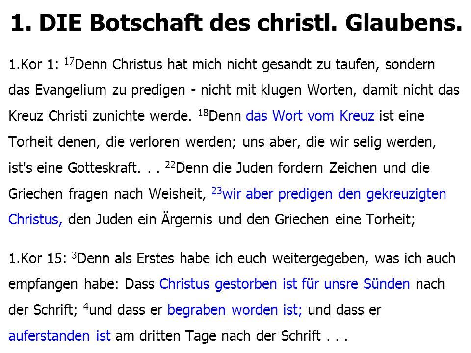 1. DIE Botschaft des christl. Glaubens.