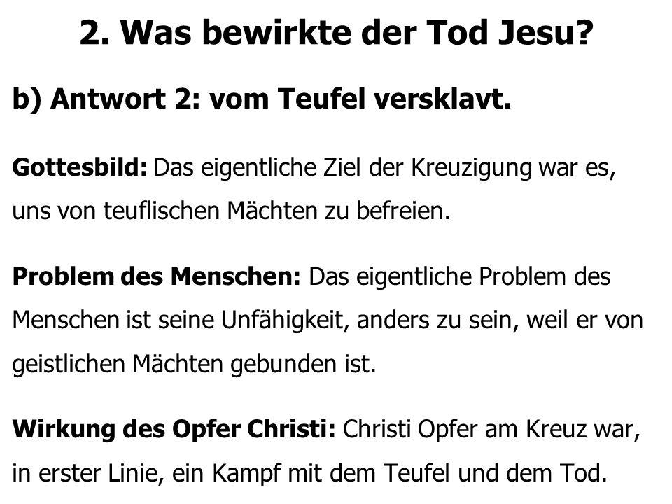 2. Was bewirkte der Tod Jesu. b) Antwort 2: vom Teufel versklavt.
