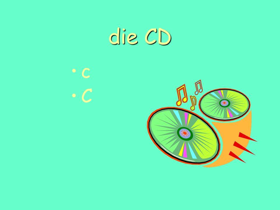 die CD c C