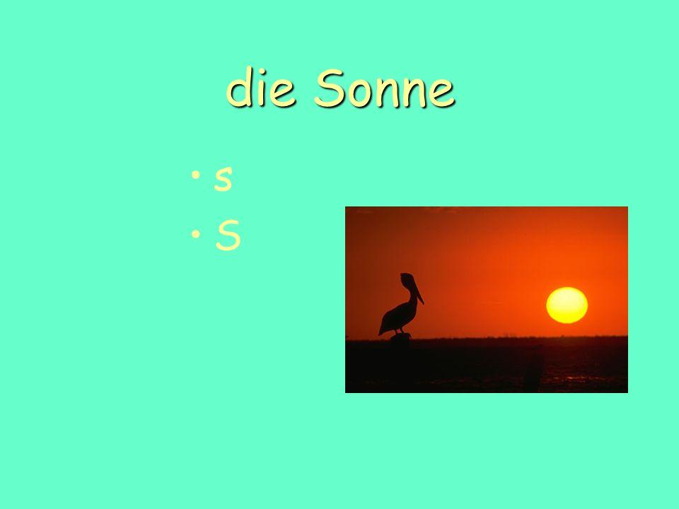 die Sonne s S