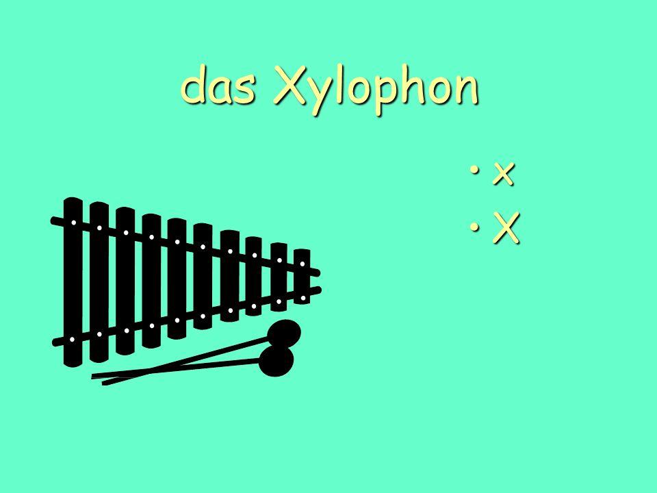 das Xylophon x X