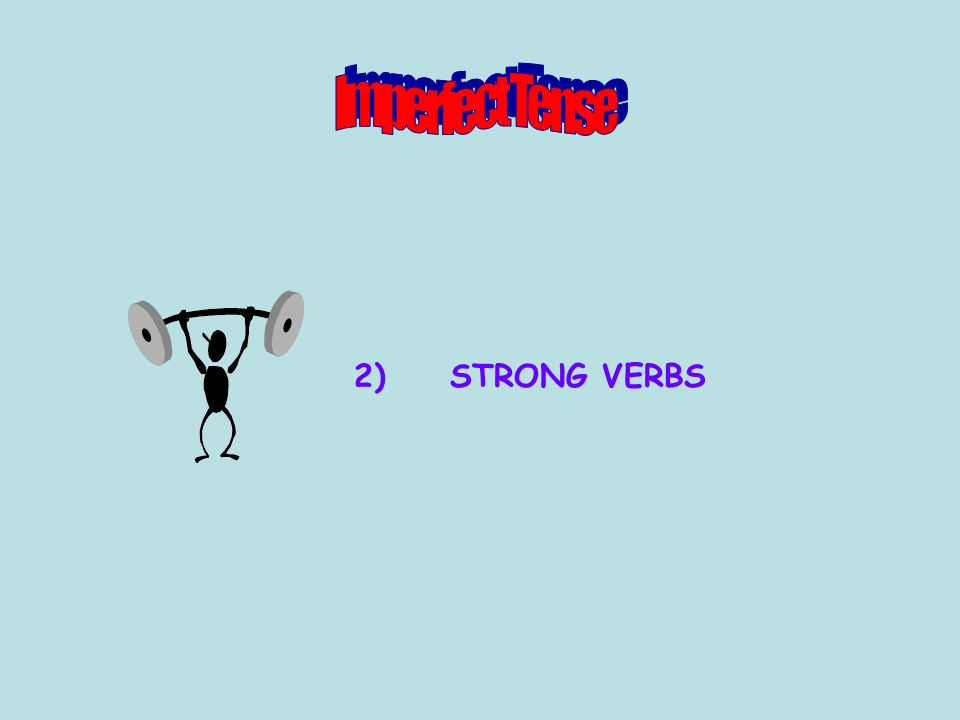 2)STRONG VERBS