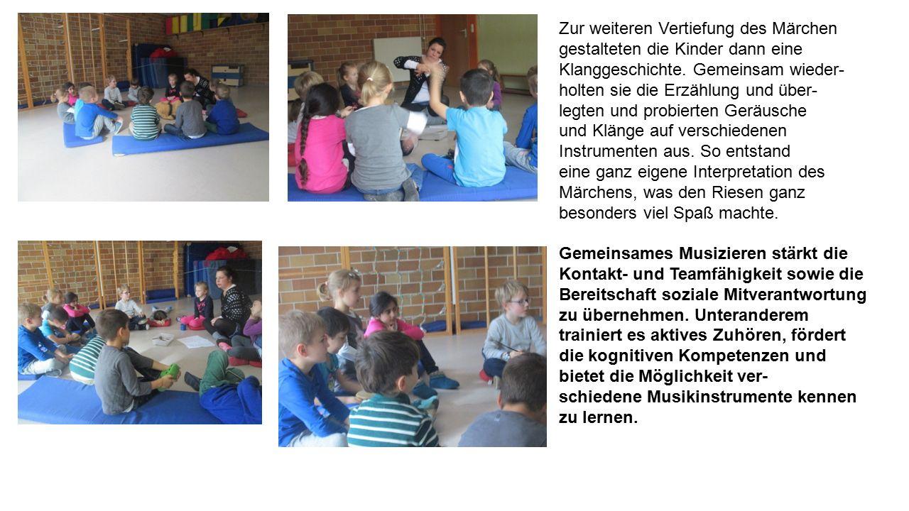 Zur weiteren Vertiefung des Märchen gestalteten die Kinder dann eine Klanggeschichte. Gemeinsam wieder- holten sie die Erzählung und über- legten und
