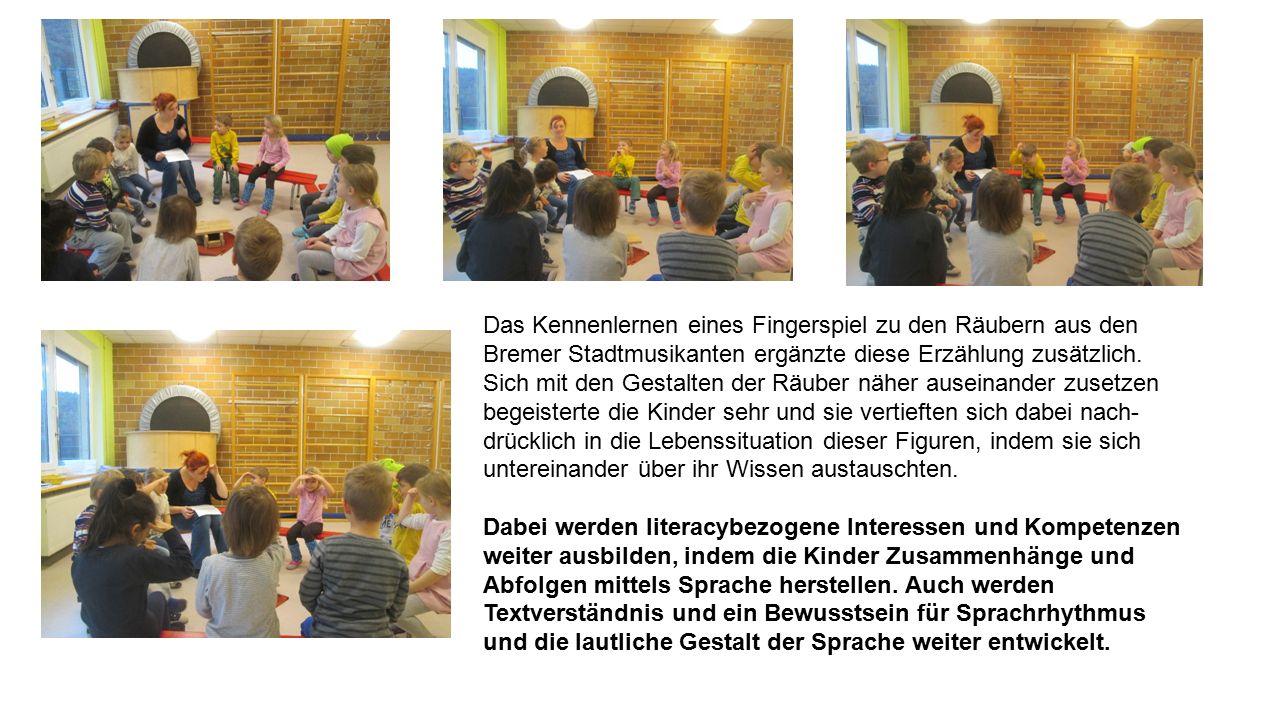 Das Kennenlernen eines Fingerspiel zu den Räubern aus den Bremer Stadtmusikanten ergänzte diese Erzählung zusätzlich. Sich mit den Gestalten der Räube
