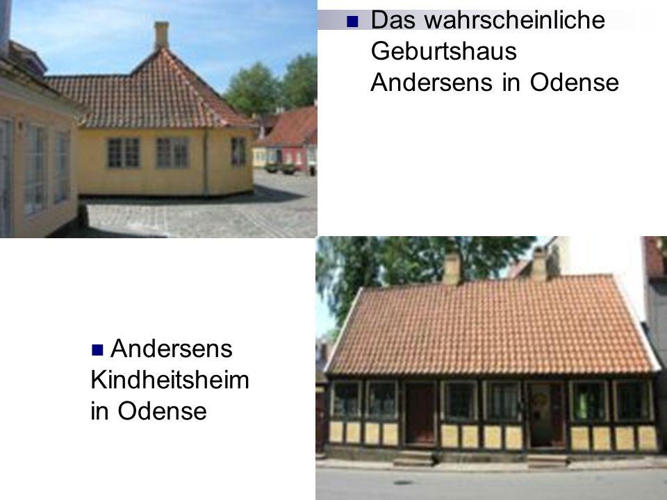 Das wahrscheinliche Geburtshaus Andersens in Odense Andersens Kindheitsheim in Odense