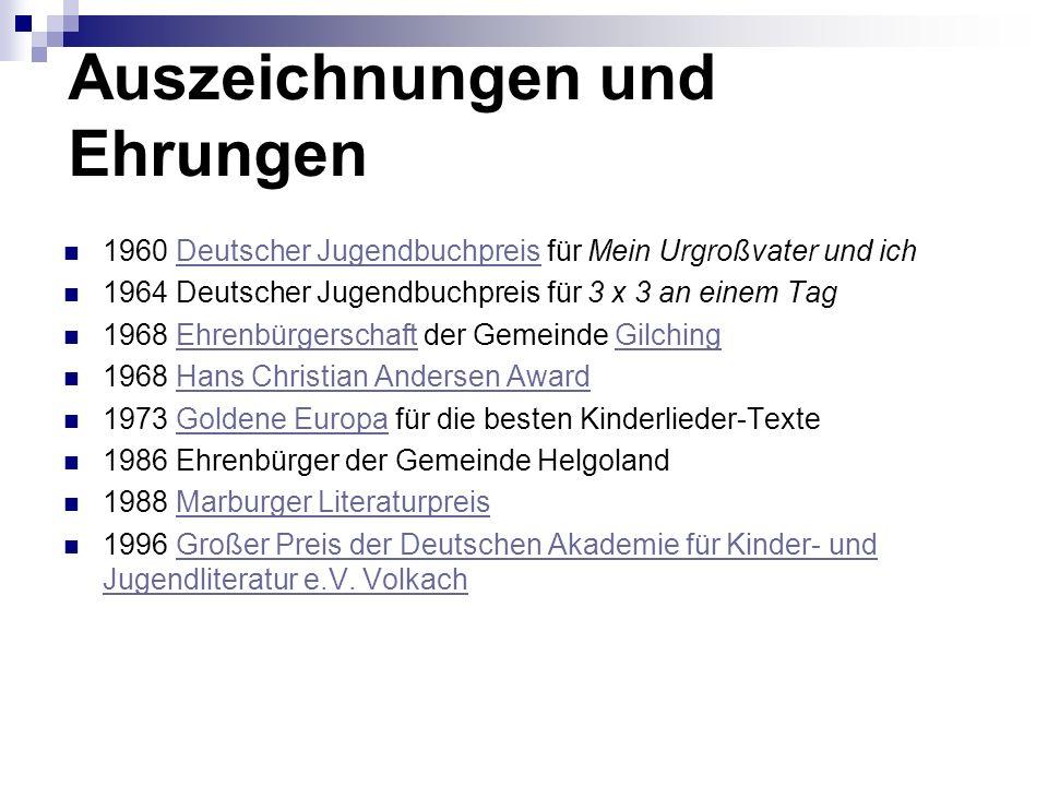 Auszeichnungen und Ehrungen 1960 Deutscher Jugendbuchpreis für Mein Urgroßvater und ichDeutscher Jugendbuchpreis 1964 Deutscher Jugendbuchpreis für 3