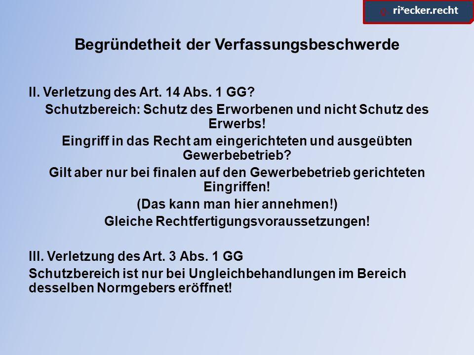 ϱ. ri x ecker.recht Begründetheit der Verfassungsbeschwerde II.