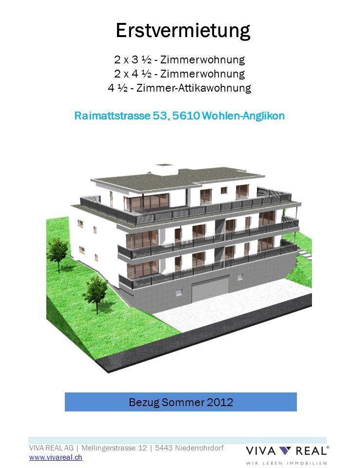 Erstvermietung 2 x 3 ½ - Zimmerwohnung 2 x 4 ½ - Zimmerwohnung 4 ½ - Zimmer-Attikawohnung Raimattstrasse 53, 5610 Wohlen-Anglikon Bezug Sommer 2012 VI