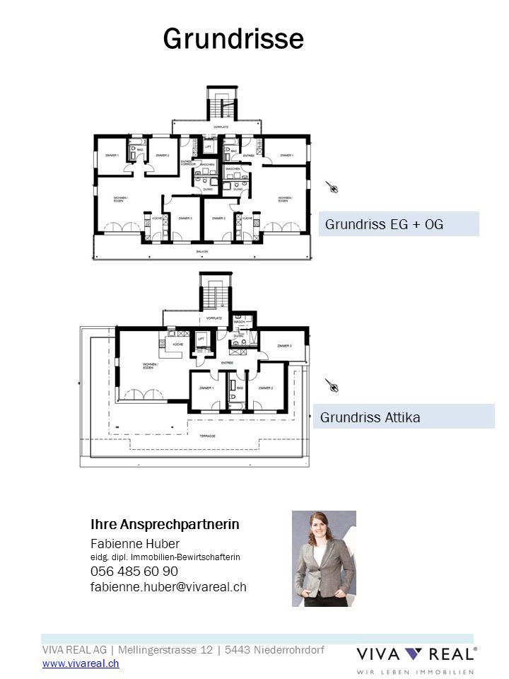 Grundriss EG + OG Grundrisse Fabienne Huber eidg. dipl. Immobilien-Bewirtschafterin 056 485 60 90 fabienne.huber@vivareal.ch Ihre Ansprechpartnerin Gr
