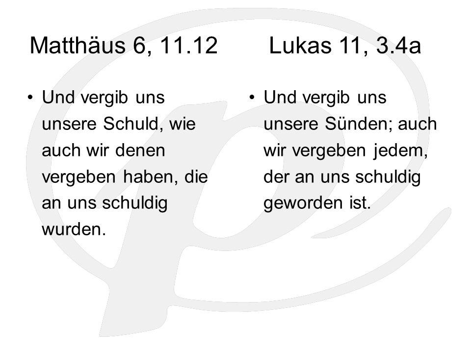 Matthäus 6, 11.12 Und vergib uns unsere Schuld, wie auch wir denen vergeben haben, die an uns schuldig wurden.