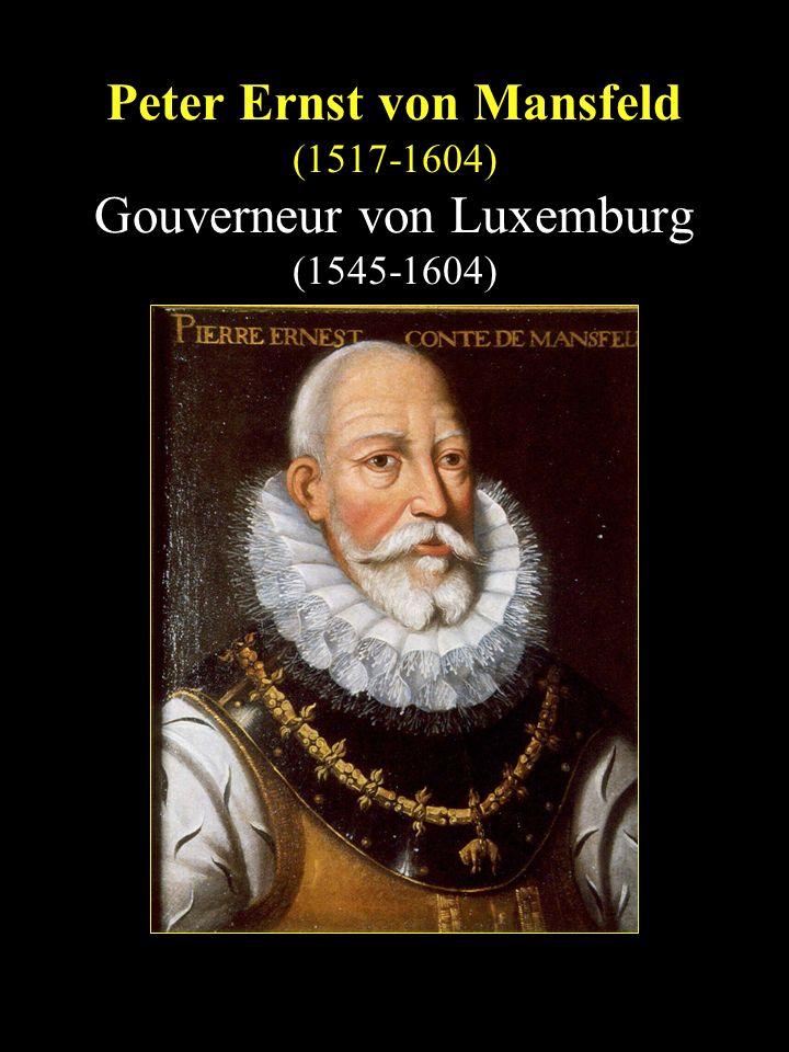 Peter Ernst von Mansfeld (1517-1604) Gouverneur von Luxemburg (1545-1604)