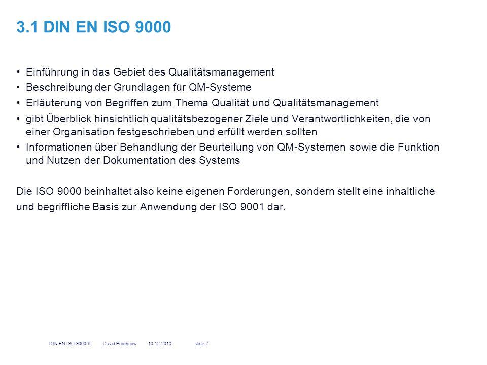 3.1 DIN EN ISO 9000 Einführung in das Gebiet des Qualitätsmanagement Beschreibung der Grundlagen für QM-Systeme Erläuterung von Begriffen zum Thema Qu