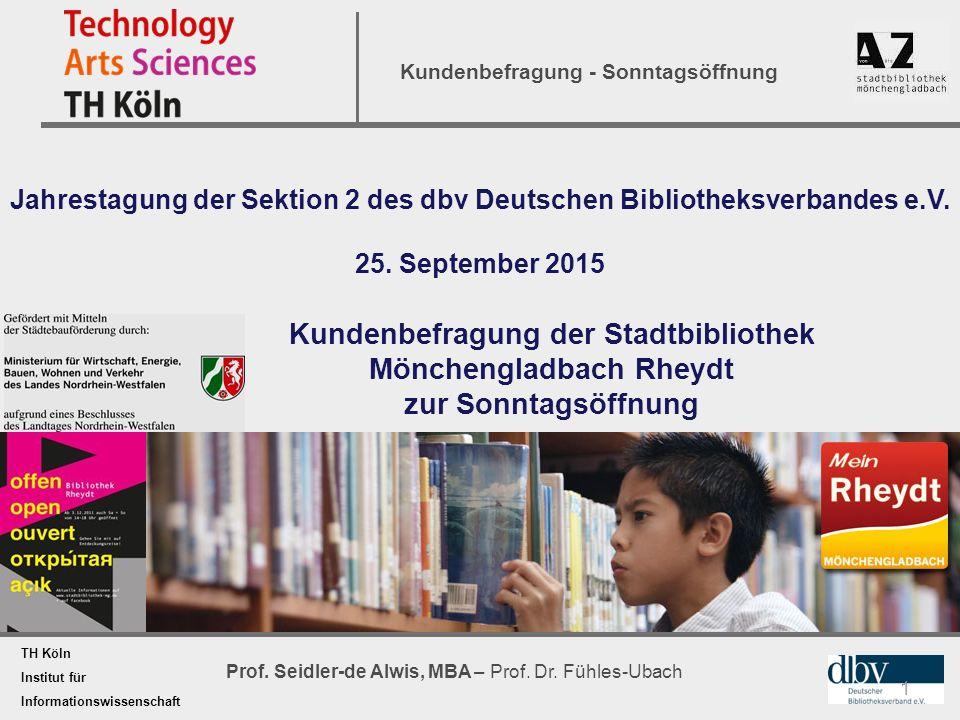 TH Köln Institut für Informationswissenschaft Prof. Seidler-de Alwis, MBA – Prof. Dr. Fühles-Ubach Kundenbefragung - Sonntagsöffnung Kundenbefragung d