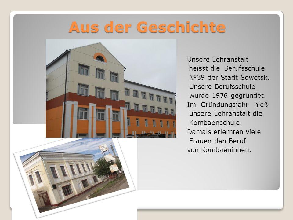 Aus der Geschichte Unsere Lehranstalt heisst die Berufsschule №39 der Stadt Sowetsk. Unsere Berufsschule wurde 1936 gegründet. Im Gründungsjahr hieß u