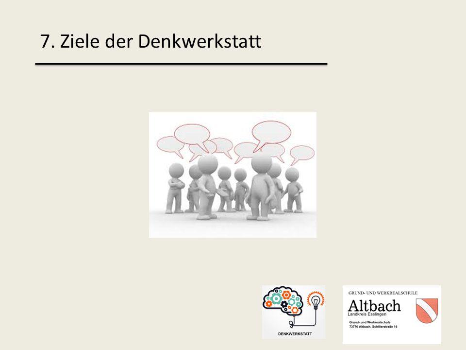 7. Ziele der Denkwerkstatt