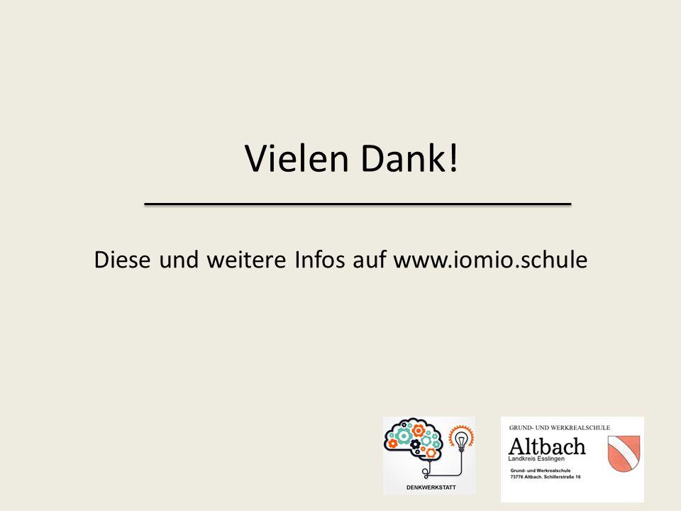 Vielen Dank! Diese und weitere Infos auf www.iomio.schule