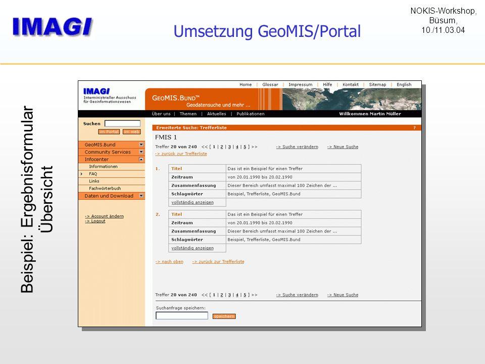 Umsetzung GeoMIS/Portal Beispiel: Ergebnisformular Übersicht NOKIS-Workshop, Büsum, 10./11.03.04
