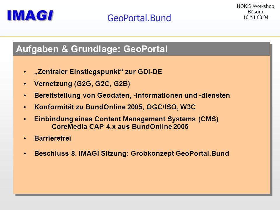 """Aufgaben & Grundlage: GeoPortal GeoPortal.Bund """"Zentraler Einstiegspunkt"""" zur GDI-DE Vernetzung (G2G, G2C, G2B) Bereitstellung von Geodaten, -informat"""