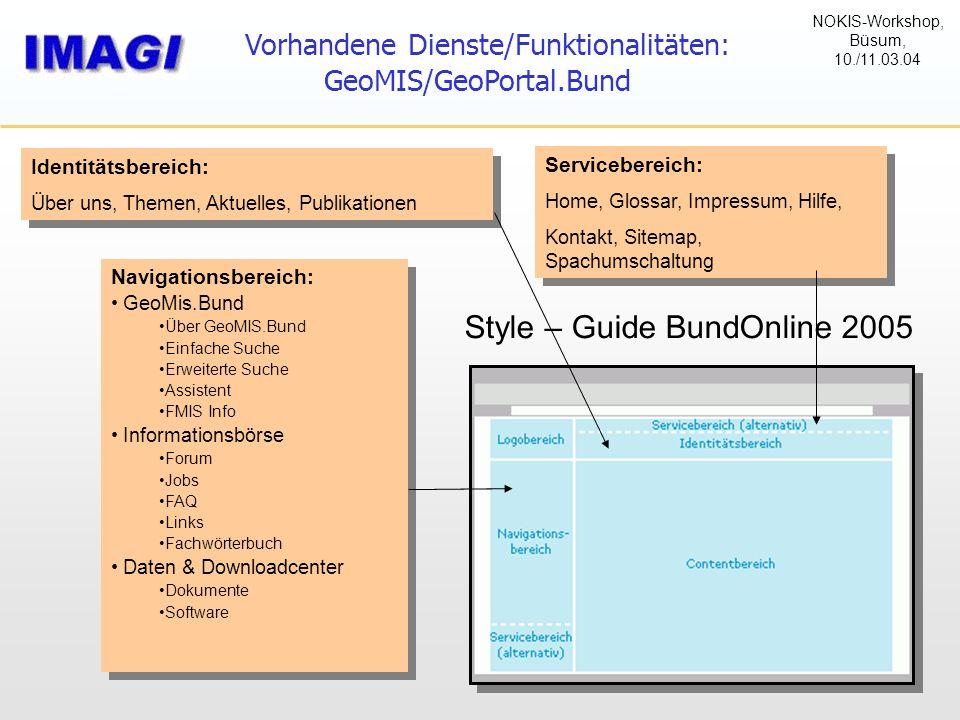 Vorhandene Dienste/Funktionalitäten: GeoMIS/GeoPortal.Bund Servicebereich: Home, Glossar, Impressum, Hilfe, Kontakt, Sitemap, Spachumschaltung Service