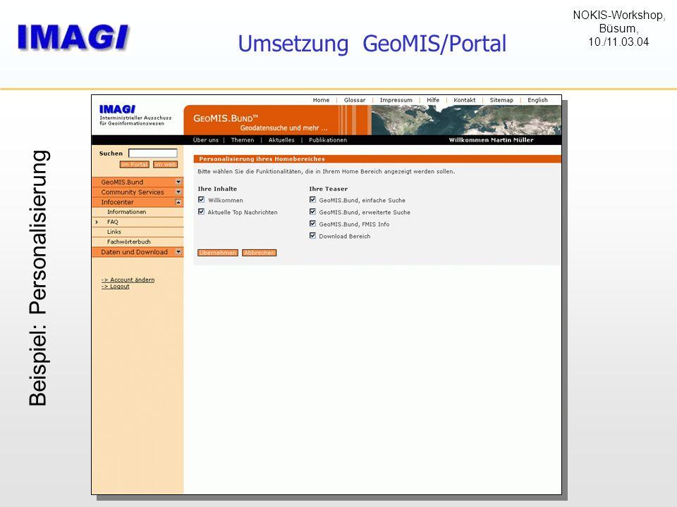Umsetzung GeoMIS/Portal Beispiel: Personalisierung NOKIS-Workshop, Büsum, 10./11.03.04