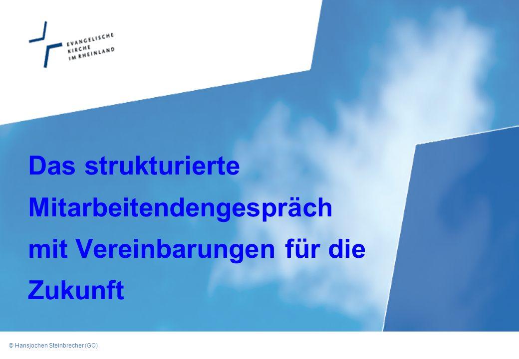 © Hansjochen Steinbrecher (GO) Das strukturierte Mitarbeitendengespräch mit Vereinbarungen für die Zukunft
