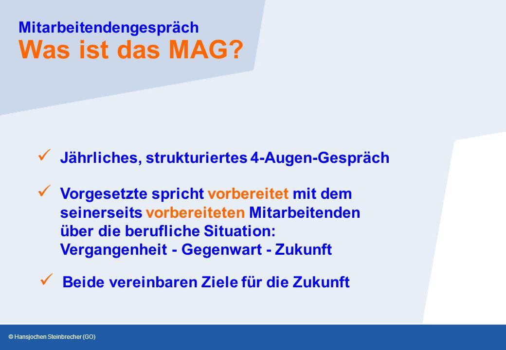 © Hansjochen Steinbrecher (GO) Mitarbeitendengespräch Was ist das MAG.
