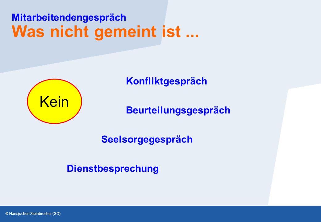 © Hansjochen Steinbrecher (GO) Mitarbeitendengespräch Was nicht gemeint ist...