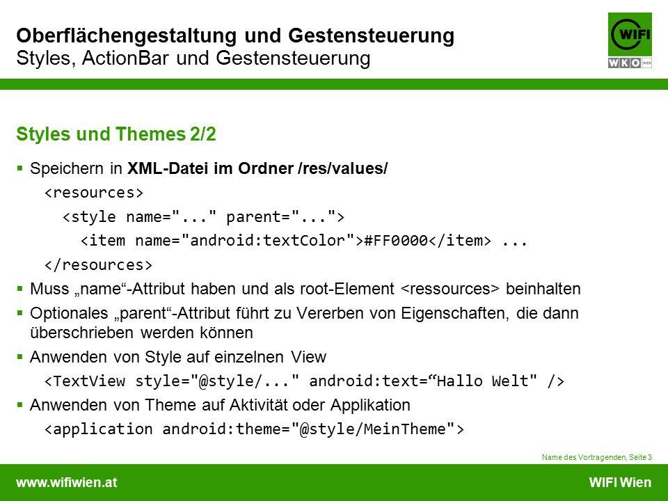 www.wifiwien.atWIFI Wien Oberflächengestaltung und Gestensteuerung Styles, ActionBar und Gestensteuerung Styles und Themes 2/2  Speichern in XML-Datei im Ordner /res/values/ #FF0000...