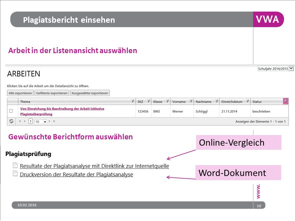 Plagiatsbericht einsehen Arbeit in der Listenansicht auswählen Gewünschte Berichtform auswählen Online-Vergleich Word-Dokument 10 10.02.2016