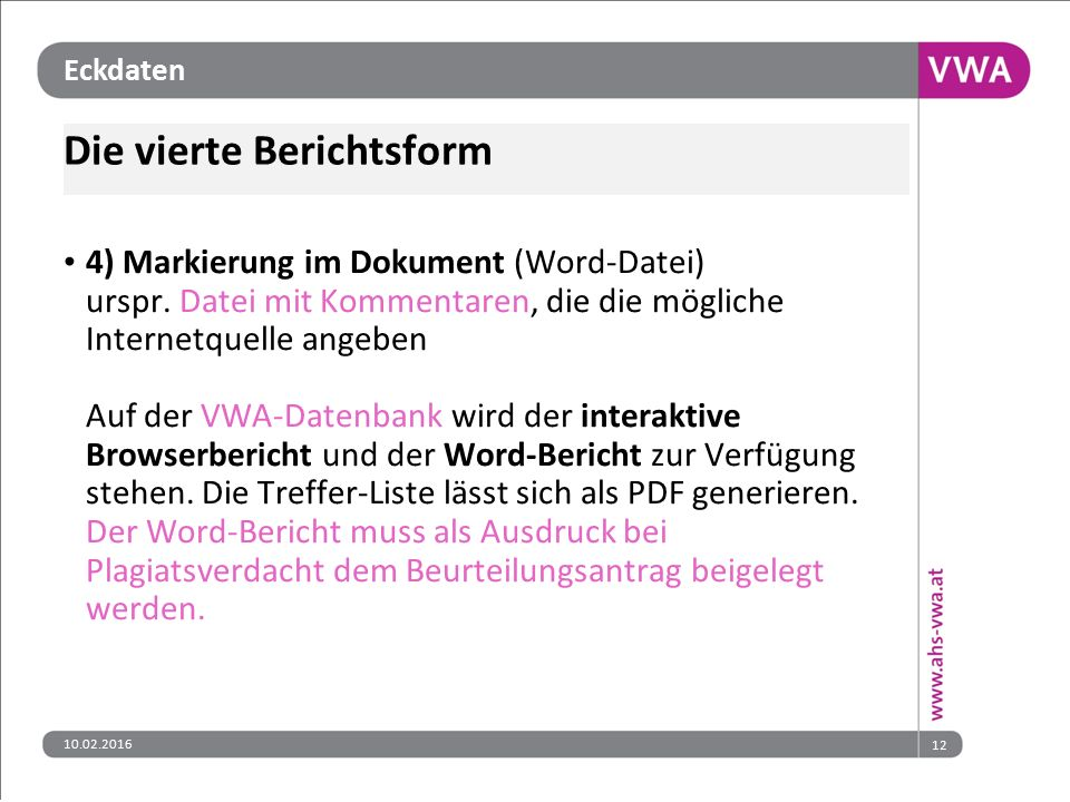 Eckdaten Die vierte Berichtsform 4) Markierung im Dokument (Word-Datei) urspr.