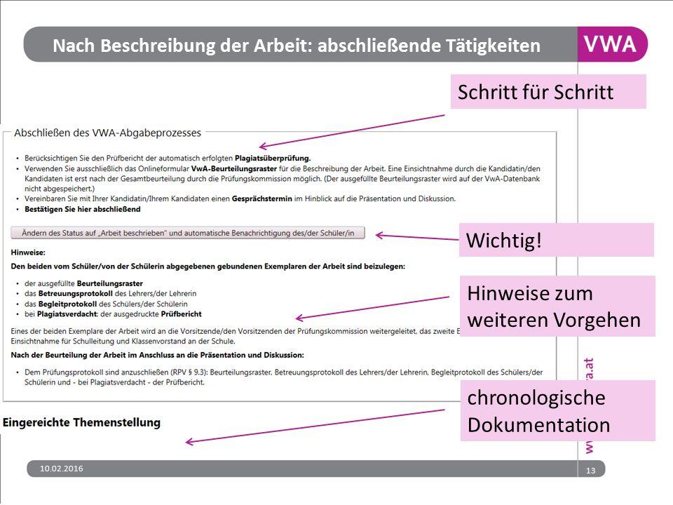 Nach Beschreibung der Arbeit: abschließende Tätigkeiten Schritt für Schritt Wichtig! Hinweise zum weiteren Vorgehen chronologische Dokumentation 13 10