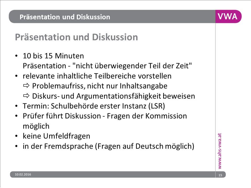 15 Präsentation und Diskussion 10 bis 15 Minuten Präsentation -