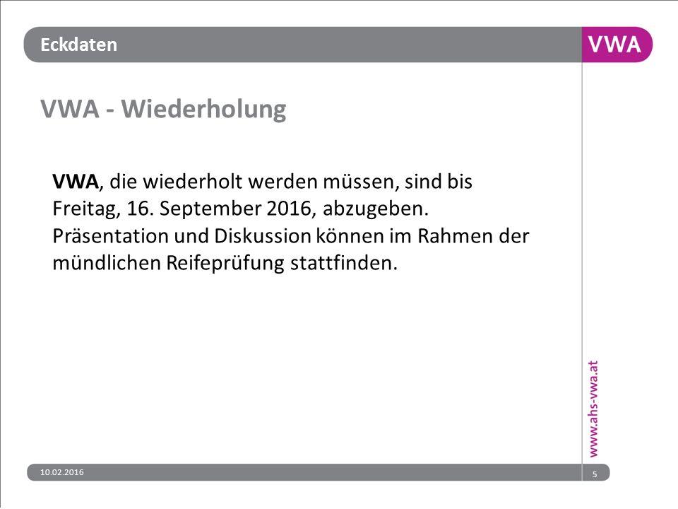 Eckdaten VWA - Wiederholung VWA, die wiederholt werden müssen, sind bis Freitag, 16.