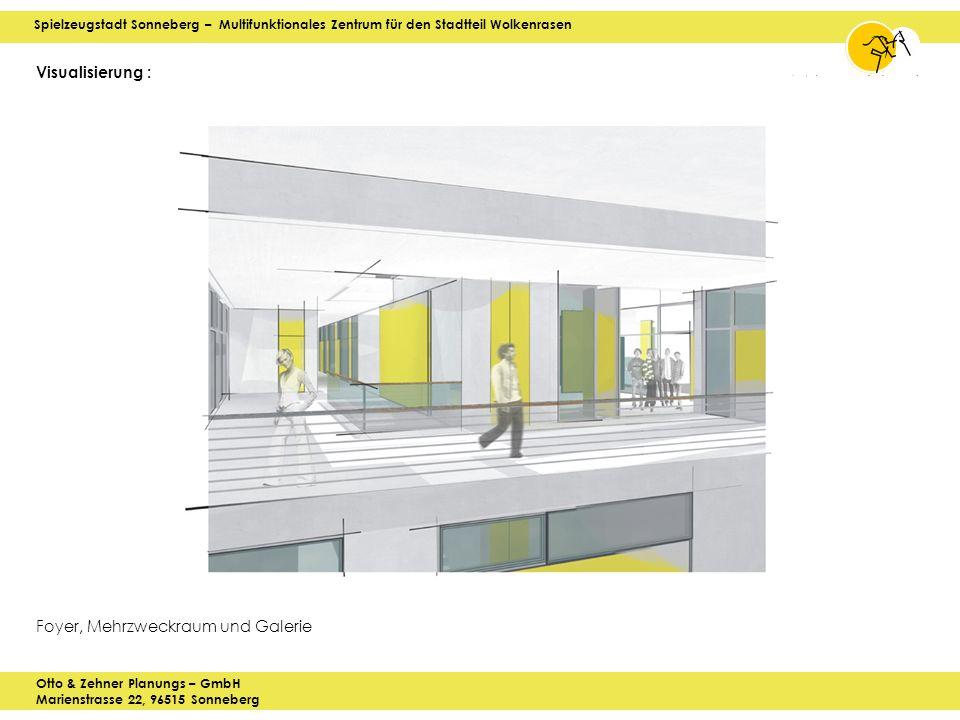 Spielzeugstadt Sonneberg – Multifunktionales Zentrum für den Stadtteil Wolkenrasen Otto & Zehner Planungs – GmbH Marienstrasse 22, 96515 Sonneberg Visualisierung : Foyer, Mehrzweckraum und Galerie