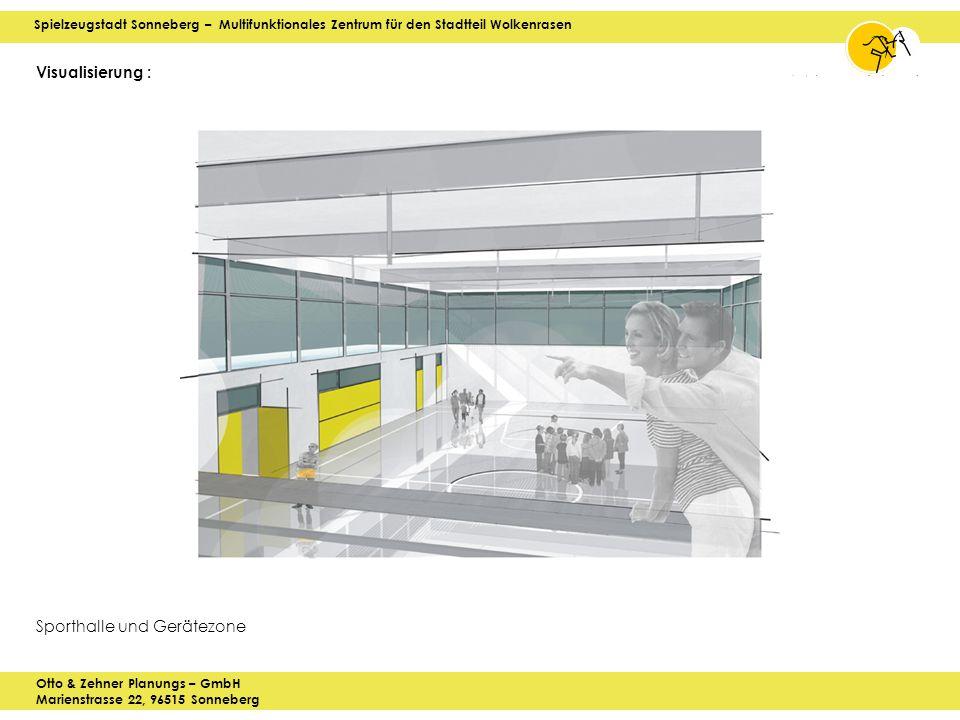Spielzeugstadt Sonneberg – Multifunktionales Zentrum für den Stadtteil Wolkenrasen Otto & Zehner Planungs – GmbH Marienstrasse 22, 96515 Sonneberg Visualisierung : Sporthalle und Gerätezone