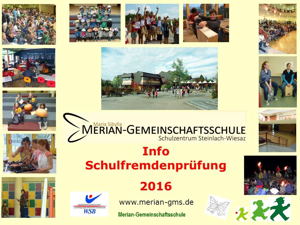 Merian-Gemeinschaftsschule Info Schulfremdenprüfung 2016 www.merian-gms.de Schule