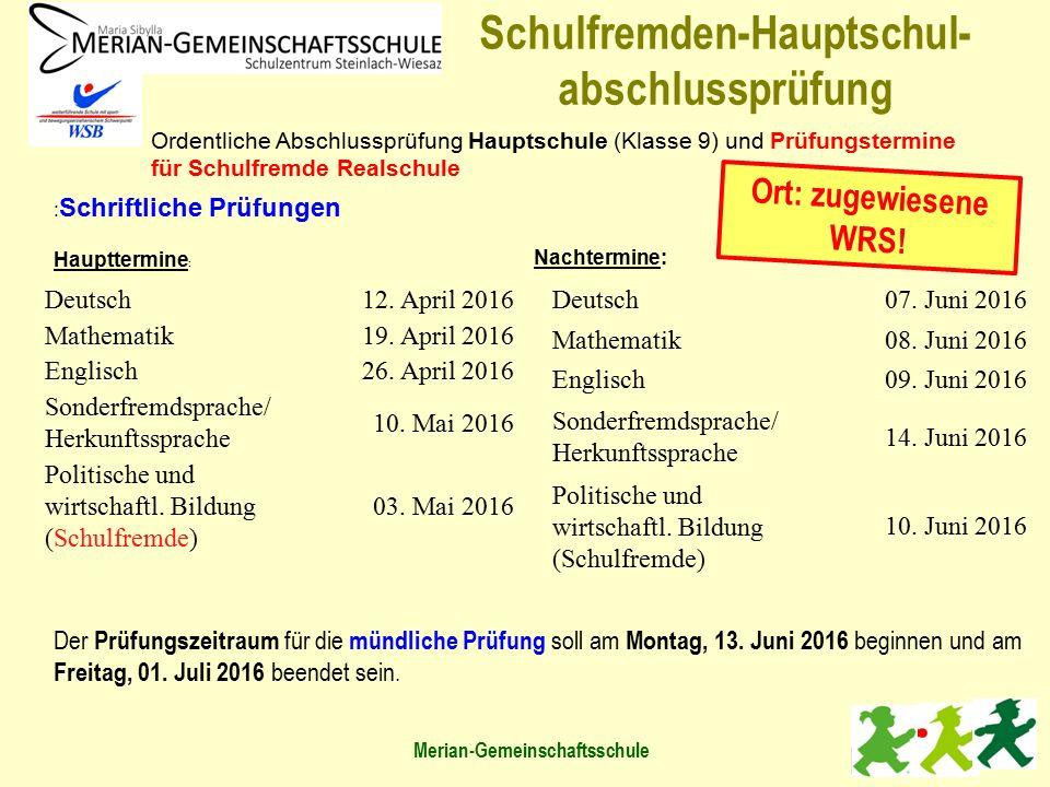 Nachtermine: Deutsch12. April 2016 Mathematik19. April 2016 Englisch26. April 2016 Sonderfremdsprache/ Herkunftssprache 10. Mai 2016 Politische und wi
