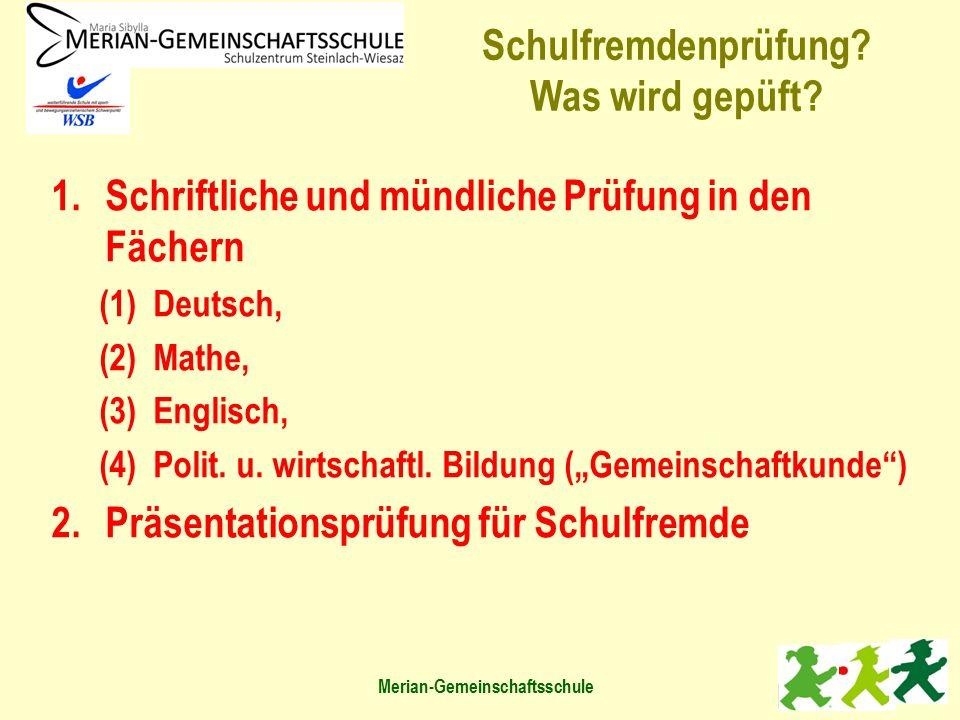 """1.Schriftliche und mündliche Prüfung in den Fächern (1)Deutsch, (2)Mathe, (3)Englisch, (4)Polit. u. wirtschaftl. Bildung (""""Gemeinschaftkunde"""") 2.Präse"""