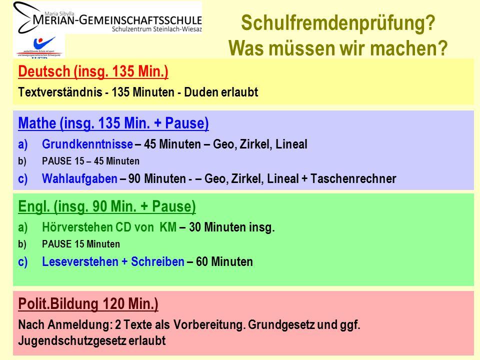 Deutsch (insg. 135 Min.) Textverständnis - 135 Minuten - Duden erlaubt Merian-Gemeinschaftsschule Schulfremdenprüfung? Was müssen wir machen? Mathe (i